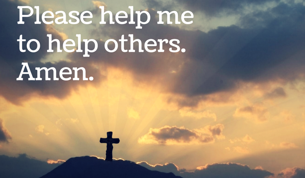 Help Others. Amen.