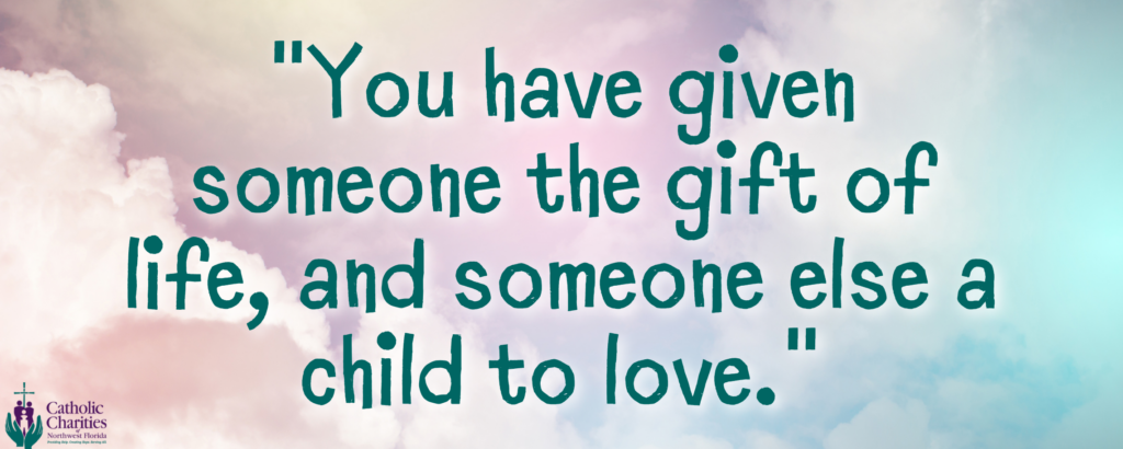 Copy of You have given someone the gift of life, and someone else a child to love.